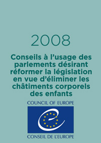 Conseils à l'usage des parlements désirant réformer la législation en vue d'éliminer les châtiments corporels des enfants