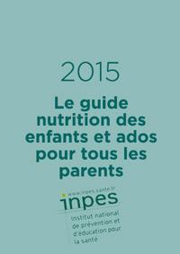 Le guide nutrition des enfants et ados pour tous les parents