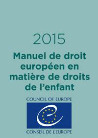 Manuel de droit européen en matière de droits de l'enfant