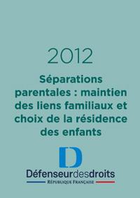 Séparations parentales : maintien des liens familiaux et choix de la résidence des enfants